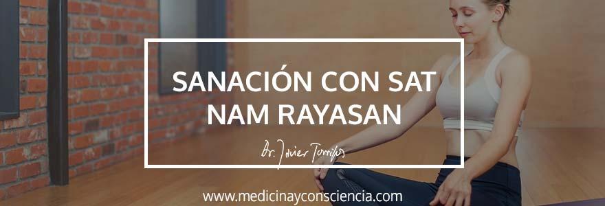 Meditación y sanación mediante Sat Nam Rayasan